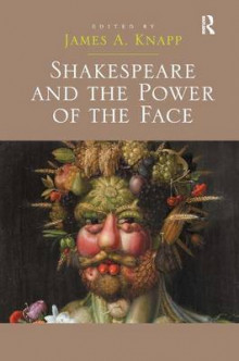 Shakespeare and the Power of the Face av James A. Knapp (Innbundet)
