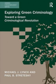 Exploring Green Criminology av Dr. Michael J. Lynch og Prof. Paul B. Stretesky (Innbundet)