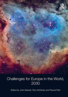 Challenges for Europe in the World, 2030 av John Eatwell og Terry McKinley (Innbundet)