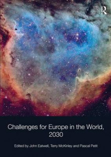 Challenges for Europe in the World, 2030 av John Eatwell og Terry McKinley (Heftet)