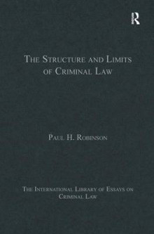 The Structure and Limits of Criminal Law av Paul H. Robinson (Innbundet)