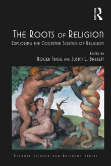 The Roots of Religion av Professor Roger Trigg og Justin L. Barrett (Innbundet)