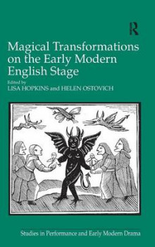 Magical Transformations on the Early Modern English Stage av Lisa Hopkins og Dr. Helen Ostovich (Innbundet)