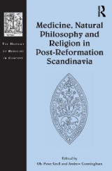 Omslag - Medicine, Natural Philosophy and Religion in Post-Reformation Scandinavia