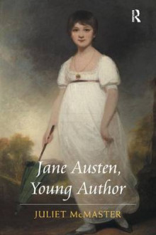 Jane Austen, Young Author av Juliet McMaster (Innbundet)