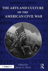 Omslag - The Arts and Culture of the American Civil War