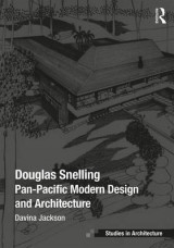 Omslag - Douglas Snelling: Pan-Pacific Modern Design and Architecture