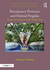 Omslag - Renaissance Porticoes and Painted Pergolas