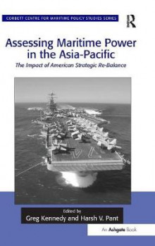 Assessing Maritime Power in the Asia-Pacific av Professor Greg Kennedy og Harsh V. Pant (Innbundet)