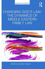 Omslag - Changing God's Law: The Dynamics of Middle Eastern Family Law