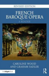 Omslag - French Baroque Opera: A Reader