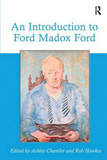 An Introduction to Ford Madox Ford av Dr. Ashley Chantler og Rob Hawkes (Innbundet)