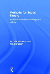 Methods for Social Theory av Ann Bergman og Jan Ch. Karlsson (Innbundet)