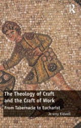 Omslag - The Theology of Craft and the Craft of Work