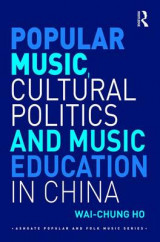 Omslag - Popular Music, Cultural Politics and Music Education in China