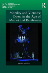 Omslag - Morality and Viennese Opera in the Age of Mozart and Beethoven