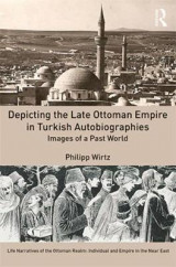 Omslag - Depicting the Late Ottoman Empire in Turkish Autobiographies