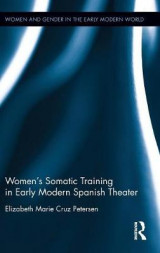 Omslag - Women's Somatic Training in Early Modern Spanish Theater