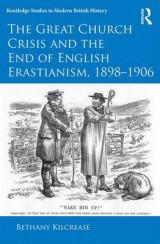 Omslag - The Great Church Crisis and the End of English Erastianism, 1898-1906