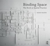 Omslag - Binding Space: The Book as Spatial Practice