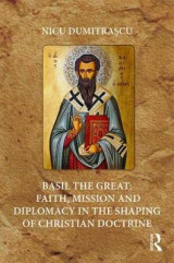 Omslag - Basil the Great: Faith, Mission and Diplomacy in the Shaping of Christian Doctrine