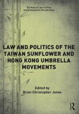 Omslag - The Law and Politics of the Taiwan Sunflower and Hong Kong Umbrella Movements