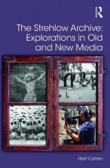 Omslag - The Strehlow Archive: Explorations in Old and New Media