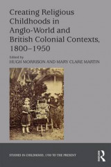 Omslag - Creating Religious Childhoods in Anglo-World and British Colonial Contexts, 1800-1950