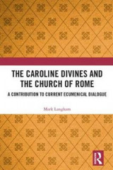 Omslag - The Caroline Divines and the Church of Rome