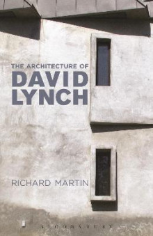 The Architecture of David Lynch av Richard Martin (Innbundet)