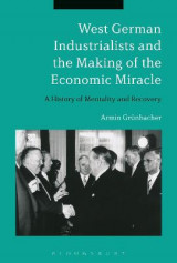 Omslag - West German Industrialists and the Making of the Economic Miracle