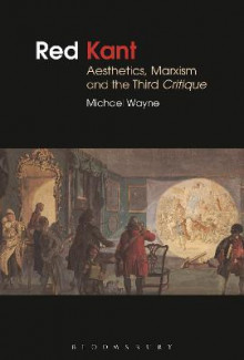 Red Kant: Aesthetics, Marxism and the Third Critique av Michael Wayne (Innbundet)