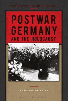 Postwar Germany and the Holocaust av Caroline Sharples (Innbundet)