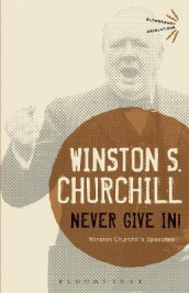 Never Give In! av Sir Sir Winston S. Churchill (Heftet)