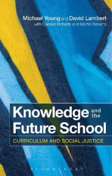 Knowledge and the Future School av Michael Young, David Lambert, Carolyn Roberts og Martin Roberts (Heftet)