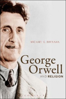 George Orwell and Religion av Michael G. Brennan (Heftet)