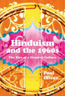 Hinduism and the 1960s av Paul Oliver (Heftet)