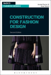 Construction for Fashion Design av Professor Anette Fischer og Kiran Gobin (Heftet)