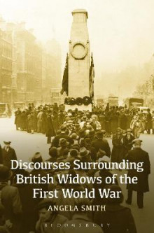 Discourses Surrounding British Widows of the First World War av Professor Angela Smith (Heftet)