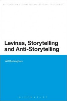 Levinas, Storytelling and Anti-Storytelling av Will Buckingham (Heftet)