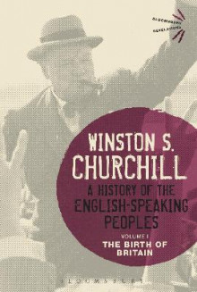 A History of the English-Speaking Peoples: Volume I av Sir Winston S. Churchill (Heftet)