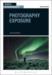 Photography Exposure av David Prakel (Heftet)