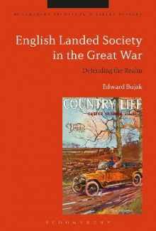 English Landed Society in the Great War av Edward Bujak (Innbundet)