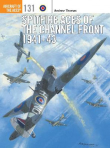 Spitfire Aces of the Channel Front 1941-43 av Andrew Thomas (Heftet)