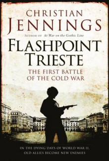 Flashpoint Trieste: The First Battle of the Cold War av Christian Jennings (Innbundet)