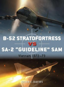 "B-52 Stratofortress vs SA-2 ""Guideline"" SAM av Peter E. Davies (Heftet)"