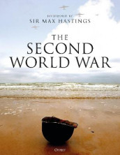 The Second World War av Paul Collier, Professor Alastair Finlan, Mark J Grove, Philip D. Grove, Russell Hart, Stephen A. Hart, Robin Havers, David Horner og Geoffrey Jukes (Innbundet)