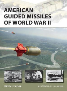 American Guided Missiles of World War II av Steven J. Zaloga (Heftet)