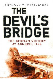 The Devil's Bridge av Anthony Tucker-Jones (Innbundet)