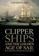 Omslag - Clipper Ships and the Golden Age of Sail